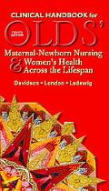 Clinical Handbook for Olds' Maternal-Newborn Nursing & Women's Health across the Lifespan