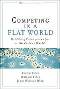 Competing in a Flat World: Building Enterprises for a Borderless World