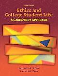 Ethics and College Student Life: A Case Study Approach (3rd Edition)