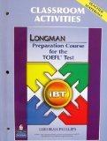 Longman Preparation Course for the TOEFL Test: iBT Classroom Activities (Teacher Materials)