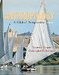 Anthropology: A Global Perspective (6th Edition)