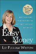 Easy Money How to Simplify Your Finances and Get What You Want Out of Life