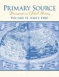 Primary Source: Documents in World History, Volume 2 (2nd Edition)