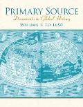 Primary Source: Documents in World History, Volume 1 (2nd Edition)
