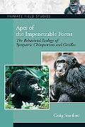 Apes of the Impenetrable Forest The Behavioral Ecology of Sympatiric Chimpanzees and Gorillas