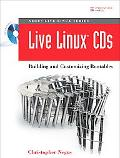 Live Linux CDs Building And Customizing Bootables