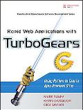 Rapid Web Applications With Turbogears Using Python to Create Ajax-powered Sites