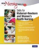 Real Nursing Skills 2.0: Skills for Maternal-Newborn and Women's Health (2nd Edition)