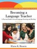 Becoming a Language Teacher: A Practical Guide to Second Language Learning and Teaching (2nd...