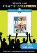 Health: PresentationExpress CD (Prentice Hall) (Teach, Inspire, Connect)