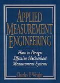 Applied Measurement Engineering How to Design Effective Mechanical Measurement Systems