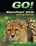 GO! with Office SharePoint 2010 Getting Started