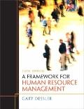 Framework for Human Resource Management, A (6th Edition)