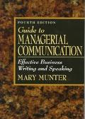 Guide to Managerial Communication Effective Business Writing and Speaking