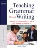 Teaching Grammar Through Writing : Activities to Develop Writer's Craft in All Students in G...