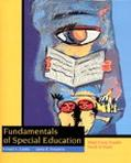 Fundamentals of Special Education What Every Teacher Needs to Know