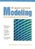 Organization Modeling Innovative Architectures for the 21st Century