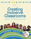 Creating Inclusive Classrooms : Effective and Reflective Practices, Student Value Edition