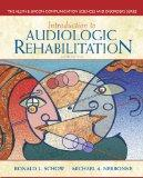 Introduction to Audiologic Rehabilitation (6th Edition) (Allyn & Bacon Communication Science...