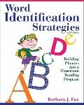 Word Identification Strategies : Building Phonics into a Classroom Reading Program