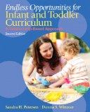 Endless Opportunities for Infant and Toddler Curriculum: A Relationship-Based Approach (2nd ...