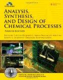 Analysis, Synthesis and Design of Chemical Processes (4th Edition) (Prentice Hall Internatio...