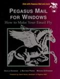 Pegasus Mail for Windows : How to Make Your E-Mail Fly - David J. Koucmoud - Paperback - BK&...
