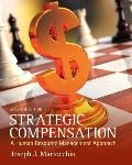 Strategic Compensation : A Human Resource Management Approach