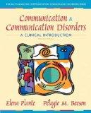 Communication and Communication Disorders: A Clinical Introduction (4th Edition) (Allyn & Ba...