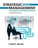 Strategic Management: A Competitive Advantage Approach, Concepts (14th Edition)