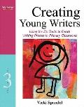 Creating Young Writers: Using the Six Traits to Enrich Writing Process in Primary Classrooms...