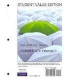 Fundamentals of Corporate Finance, Student Value Edition plus MyFinanceLab with Pearson eTex...