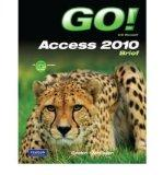 GO! with Microsoft Access 2010, Comprehensive with Student Videos