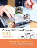 Prentice Hall's Federal Taxation 2012 Comprehensive (25th Edition)