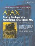 AJAX: Creating Web Pages with Asynchronous JavaScript and XML: Creating Web Pages with Async...