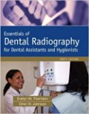 Essentials of Dental Radiography for Dental Assistants and Hygienists with Exercises in Oral...