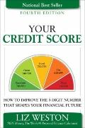 Your Credit Score, Your Money, and What's at Stake : How to Improve the 3-Digit Number That ...
