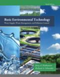 Basic Environmental Technology: Water Supply, Waste Management and Pollution Control (6th Ed...