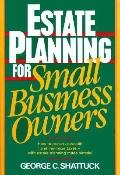 Estate Planning for Small Business Owners - George C. Shattuck - Paperback