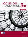 Focus on Grammar 5B Student Book & Focus on Grammar 5B Workbook (4th Edition)