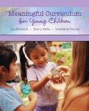Meaningful Curriculum for Young Children Plus MyEducationLab with Pearson eText -- Access Ca...