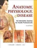 Anatomy, Physiology, and Disease: An Interactive Journey for Health Professions (2nd Edition)