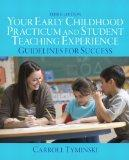 Your Early Childhood Practicum and Student Teaching Experience: Guidelines for Success (3rd ...