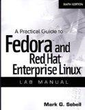 A Practical Guide to Fedora and Red Hat Enterprise Linux: Lab Manual, 6th Edition