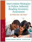 Intervention Strategies to Follow Informal Reading Inventory Assessment: So What Do I Do Now...