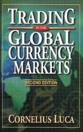 Trading in the Global Currency Markets - Cornelius Luca - Hardcover