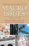 The Economics of Macro Issues (6th Edition) (The Pearson Series in Economics)