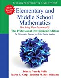 Elementary and Middle School Mathematics: Teaching Developmentally: The Professional Develop...