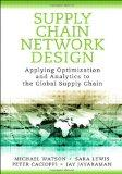 Supply Chain Network Design: Applying Optimization and Analytics to the Global Supply Chain ...