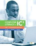 Computer Literacy for IC3 Unit 1: Computing Fundamentals (2nd Edition) (Computers Are Your F...